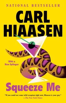 Squeeze me a novel / Carl Hiaasen.