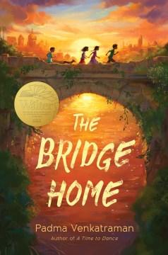 The bridge home / Padma Venkatraman.