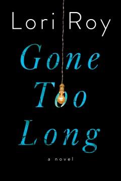 Gone too long : a novel