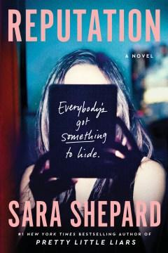 Reputation : a novel / Sara Shepard.
