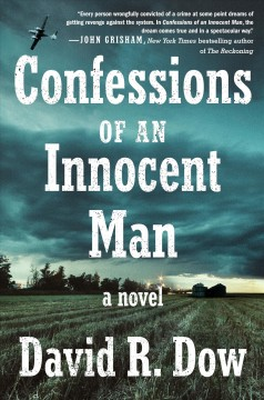 Confessions of an innocent man : a novel / David R. Dow.