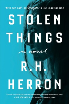 Stolen things a novel / R.H. Herron.