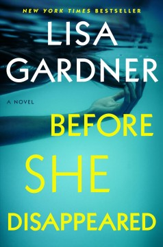 Before she disappeared : a novel / Lisa Gardner.