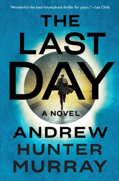 The last day : a novel