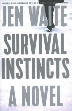 Survival instincts : a novel / Jen Waite.