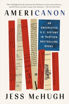 Americanon an unexpected US history in thirteen bestselling books / Jess McHugh.