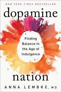 Dopamine nation : resetting your brain in the age of cheap pleasures