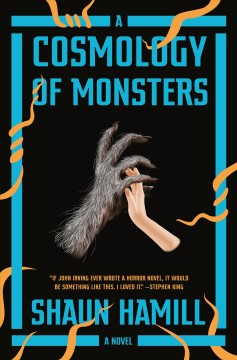 A cosmology of monsters : a novel / Shaun Hamill.