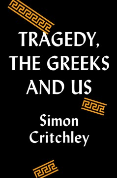 Tragedy, the Greeks, and us / Tragedy, the Greeks, and Us