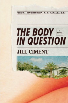 The body in question a novel / Jill Ciment.