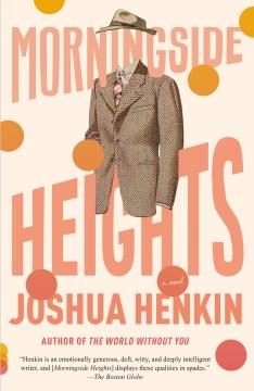 Morningside heights Joshua Henkin.