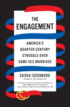 The engagement : a quarter century of defending, defining, and expanding marriage in America