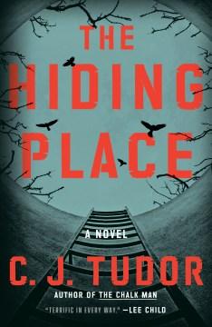 The hiding place a novel / C.J. Tudor.