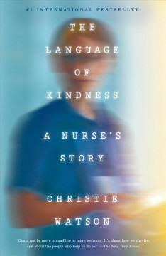 The Language of Kindness : A Nurse's Story