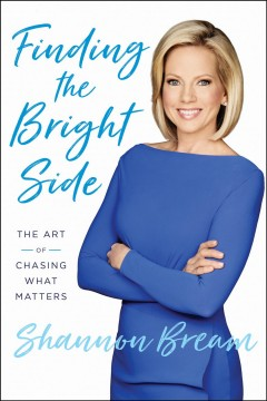 Finding the bright side : the art of chasing what matters