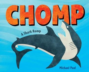 Chomp : a shark romp