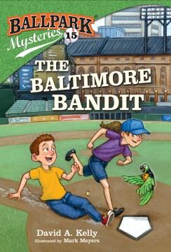 The Baltimore Bandit David A. Kelly