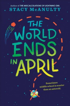 The world ends in April Stacy McAnulty.