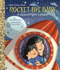 Rocket-bye Baby : A Spaceflight Lullaby
