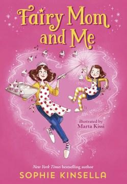 Fairy Mom and me. Volume 1 Sophie Kinsella, Marta Kissi.