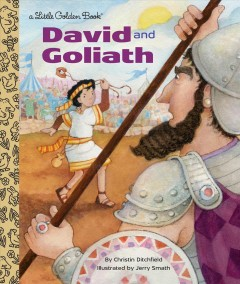 David and Goliath / by Christin Ditchfield ; illustrated by Jerry Smath.