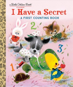 I have a secret : a first counting book / by Carl Memling ; illustrated by Joseph Giordano.