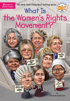 What is the women's rights movement? / by Deborah Hopkinson ; illustrated by Laurie A. Conley.