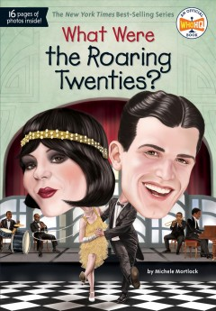 What were the roaring twenties? / by Michele Mortlock ; illustrated by Jake Murray.