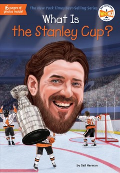 What is the Stanley Cup? by Gail Herman ; illustrated by Gregory Copeland.
