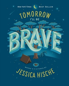Tomorrow I'll be brave / words & pictures by Jessica Hische.