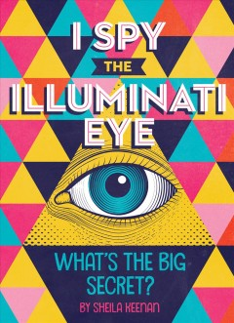 I spy the Illuminati eye : what's the big secret?