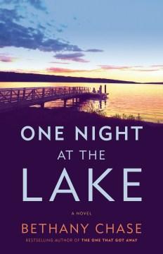 One night at the lake : a novel / Bethany Chase.