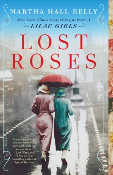 Lost roses a novel / Martha Hall Kelly.