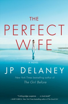 The perfect wife : a novel / JP Delaney.