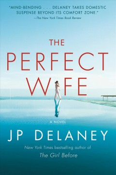 The perfect wife a novel / JP Delaney.