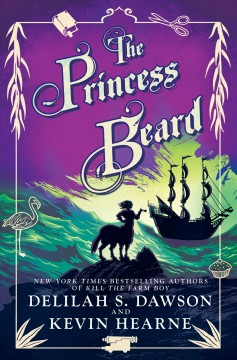 The princess beard / Delilah S. Dawson and Kevin Hearne.