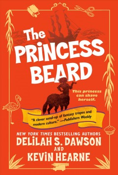 The princess beard the tales of Pell / Delilah S. Dawson and Kevin Hearne.