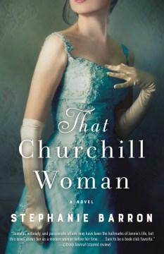 That churchill woman a novel / Stephanie Barron.