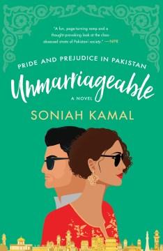 Unmarriageable a novel / Soniah Kamal.