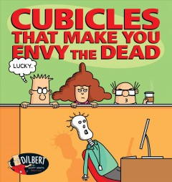 Cubicles that make you envy the dead Scott Adams.