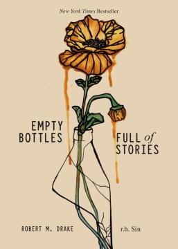 Empty bottles full of stories Robert M. Drake, r. h. Sin.