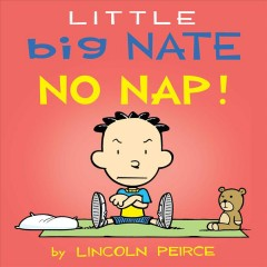 Little Big Nate : no nap!