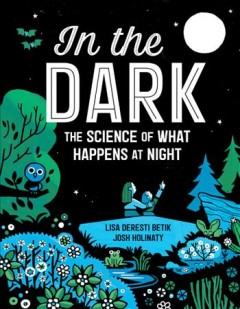 In the Dark : The Science of What Happens at Night
