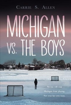 Michigan vs. the boys / Carrie S. Allen.