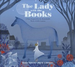 The lady with the books : a story inspired by the remarkable work of Jella Lepman / Kathy Stinson ; [illustrations by] Marie Lafrance.