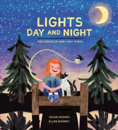 Lights Day and Night : The Science of How Light Works
