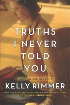 Truths I never told you / Kelly Rimmer.