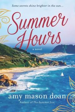 Summer hours : a novel / Amy Mason Doan.