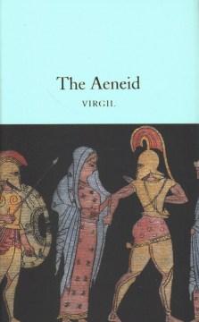 The Aeneid / Virgil ; translated by J.W. Mackail ; with an afterword by Coco Stevenson.