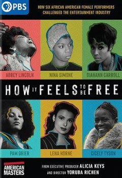 How it feels to be free : how six American female performers challenged the entertainment industry